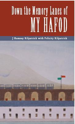 Down the Memory Lanes of My Hafod. £7.95 from Swansea bookshops and via Amazon.